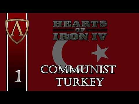 Let's Play Hearts of Iron IV | Communist Turkey 1