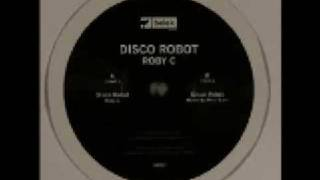 """ROBY C - DISCO ROBOT (ORIGINAL MIX) [ BEIAK RECORDS UK ] BR002 12"""" And Mp3"""