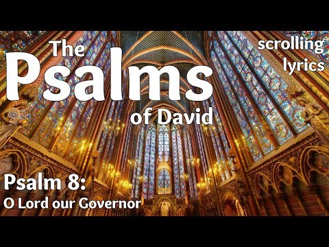 ♫ Psalm 8 | O Lord our Governor | with LYRICS