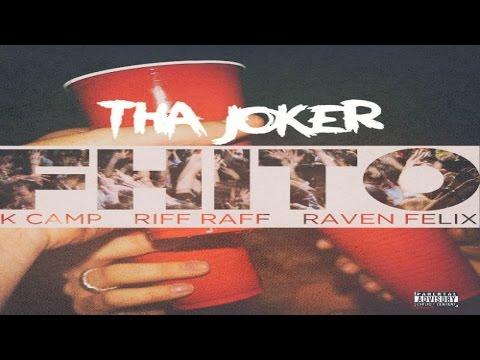Tha Joker - FHITO Ft. K Camp, Riff Raff & Raven Felix