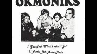 the okmoniks you took what i ain t got