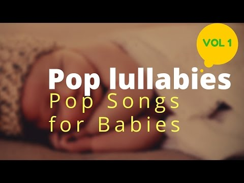 Baby lullaby music - Pop Lullaby Vol1 - Modern Rock baby sleeping songs