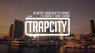 Download Eva Simons ft. Sidney Samson - Bludfire (Onderkoffer Remix) Mp3 and Videos
