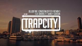 Eva Simons ft. Sidney Samson - Bludfire (Onderkoffer Remix)