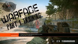 Warface Gameplay 2017 PC | Part 1 Training | 1080p