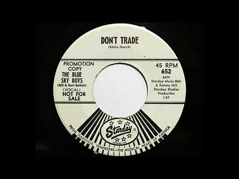 The Blue Sky Boys - Don't Trade (Starday 652)