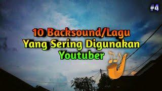 10 backsoundlagu yang sering digunakan youtuber part 4
