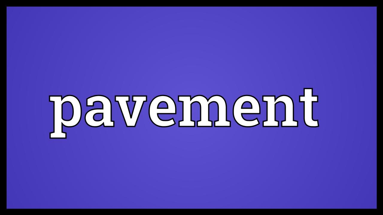 Pavement Meaning
