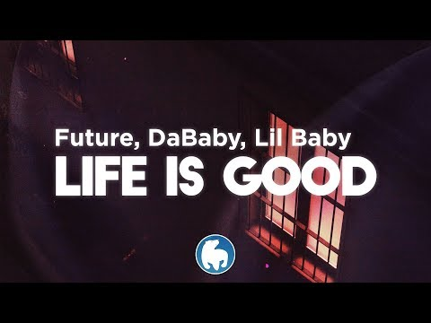 Future ft. Drake, DaBaby, Lil Baby – Life Is Good (Remix) (Clean – Lyrics)