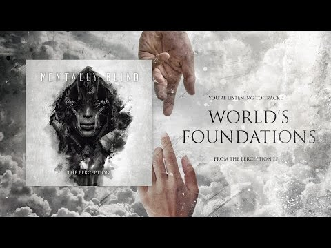 Mentally Blind // World's Foundations