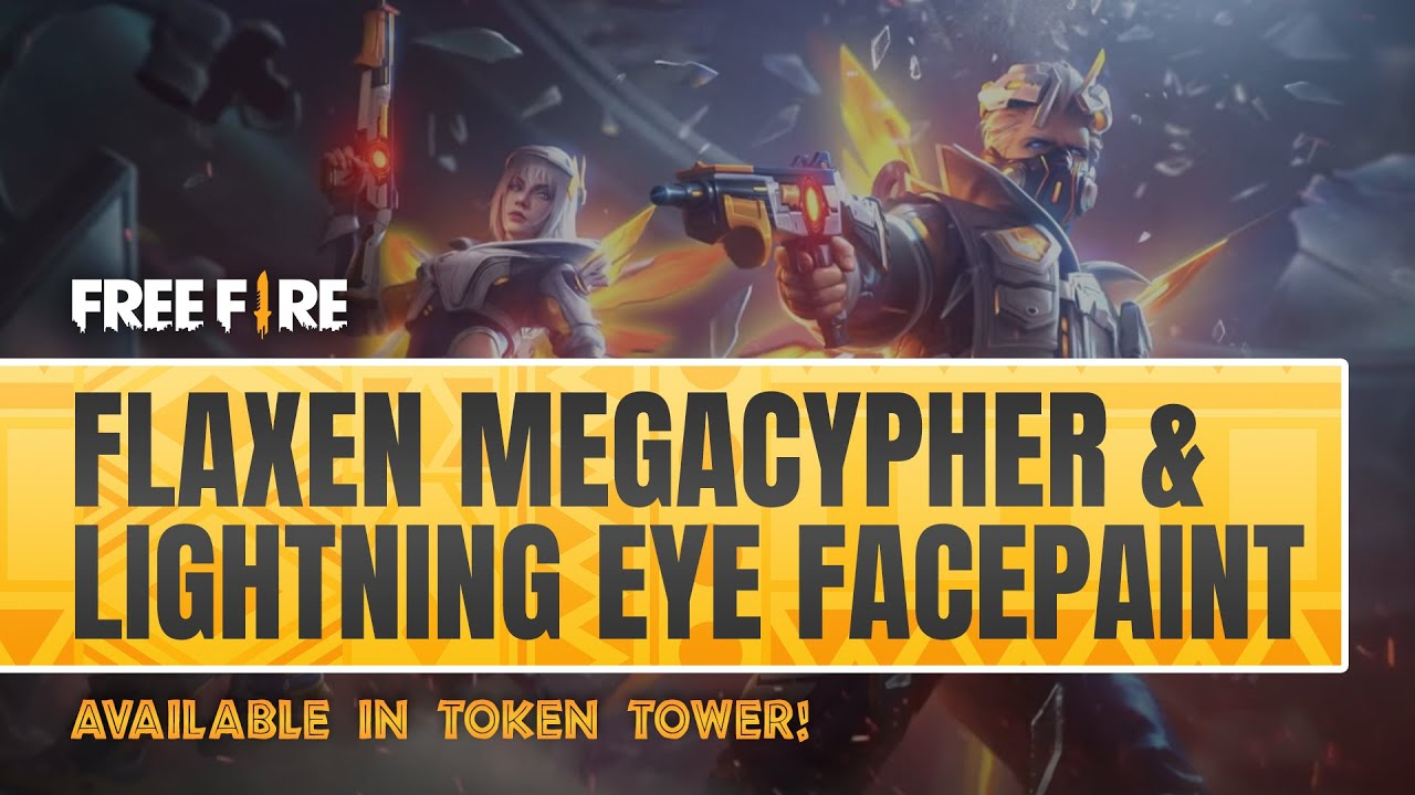 Flaxen Megacypher and Lightning Eye Facepaint Available in Token Tower!   Free Fire SSA