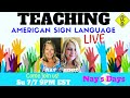 TEACHING ASL LIVE | NAY'S DAYS