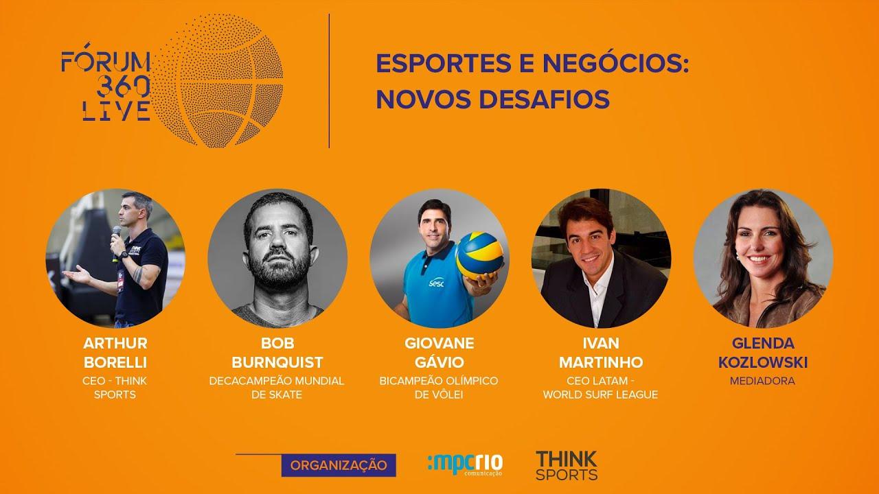Fórum 360 Live - Esportes e Negócios: Novos Desafios