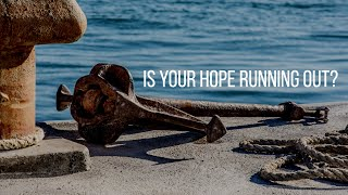 Is Your Hope Running Out? | Made New Church