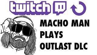 CheckPoint Amigos LIVE!: Macho Macho plays Outlast DLC