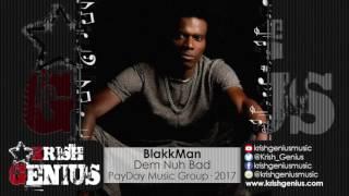 BlakkMan - Dem Nuh Bad [Benelli Riddim] February 2017