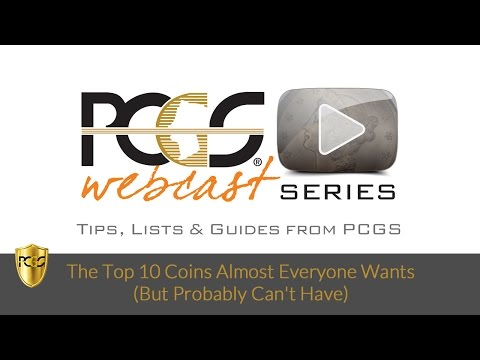 The Top 10 Coins Almost Everyone Wants (But Probably Can't Have)