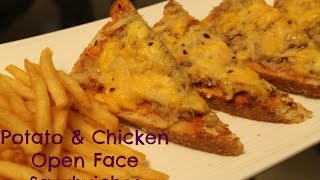 Potato & Chicken Open Face Sandwich