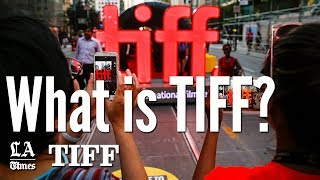What Is TIFF? Breaking Down The Toronto International Film Festival | Los Angeles Times