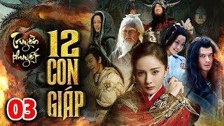 Phim Mới Hay Nhất 2020   TRUYỀN THUYẾT 12 CON GIÁP - TẬP 3   Phim Bộ Trung Quốc Hay Nhất 2020