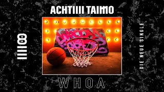 AchtVier - Whoa (feat. TaiMO) - Official Video