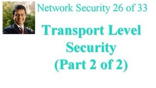 CSE571-11-16B: Transport Level Security (Part 2 of 2)