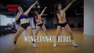 WONG EDAN KUWI BEBAS LIRIK + DANCE
