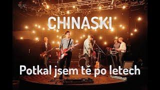 Download CHINASKI - Potkal jsem tě po letech (oficiální videoklip)