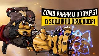COMO COUNTERAR O DOOMFIST? Guia definitivo Eliminar o Doomfist! | Overwatch Brasil
