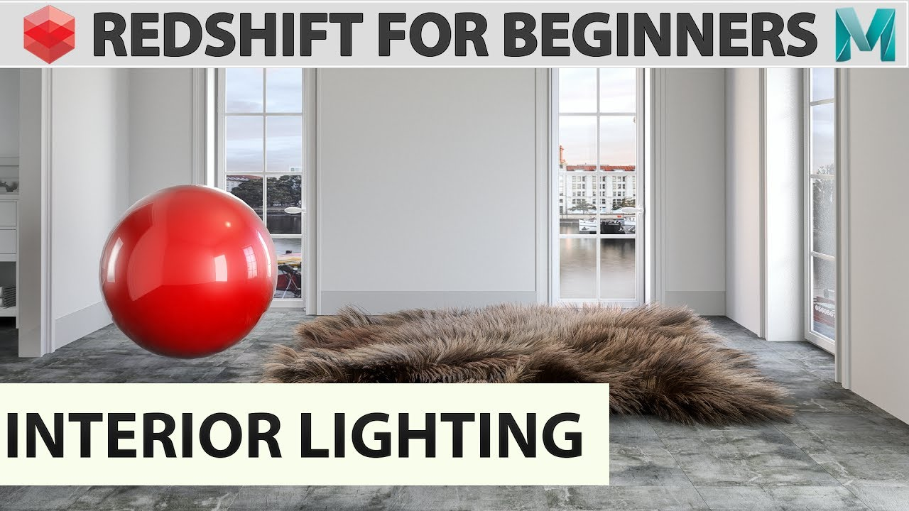Redshift for Beginners - Interior Lighting with Redshift and Maya