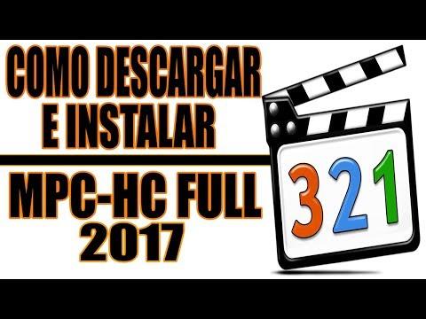 Como Descargar E Instalar /MPC-HC Ultima version |2017|