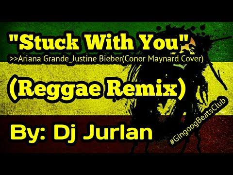 Download Stuck With You (Reggae Remix) | DjJurlan Remix