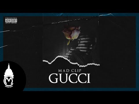 Mad Clip - Gucci - Official Audio Release