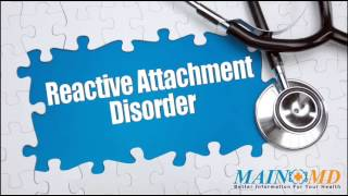 Reactive Attachment Disorder ¦ Treatment and Symptoms