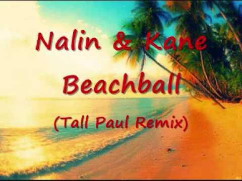 Nalin & Kane : Beachball (Tall Paul Remix)