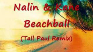 Nalin & Kane : Beachball (Tall Paul Remix)