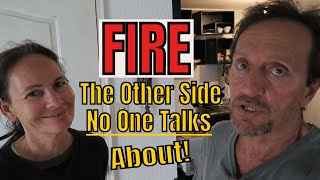 What's Wrong with FIRE Financial Independence Retire Early? The Other Side No One Talks About