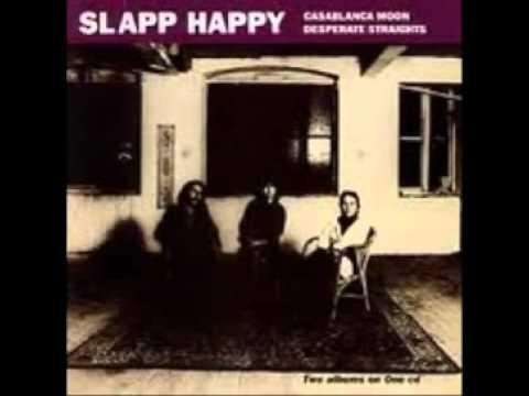 Slapp Happy - Casablanca Moon