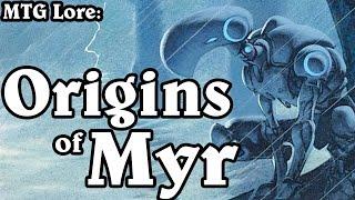 MTG Lore: Origins of the Myr