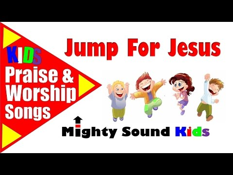 Jump for Jesus / Mighty Sound Kids - YouTube