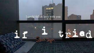 Sheil Sagar - If I Tried (Official Lyric Video)