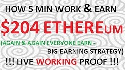 HOW 5 MIN WORK & EARN 204 DOLLAR ETHEREUM WITH LIVE WORKING PROOF