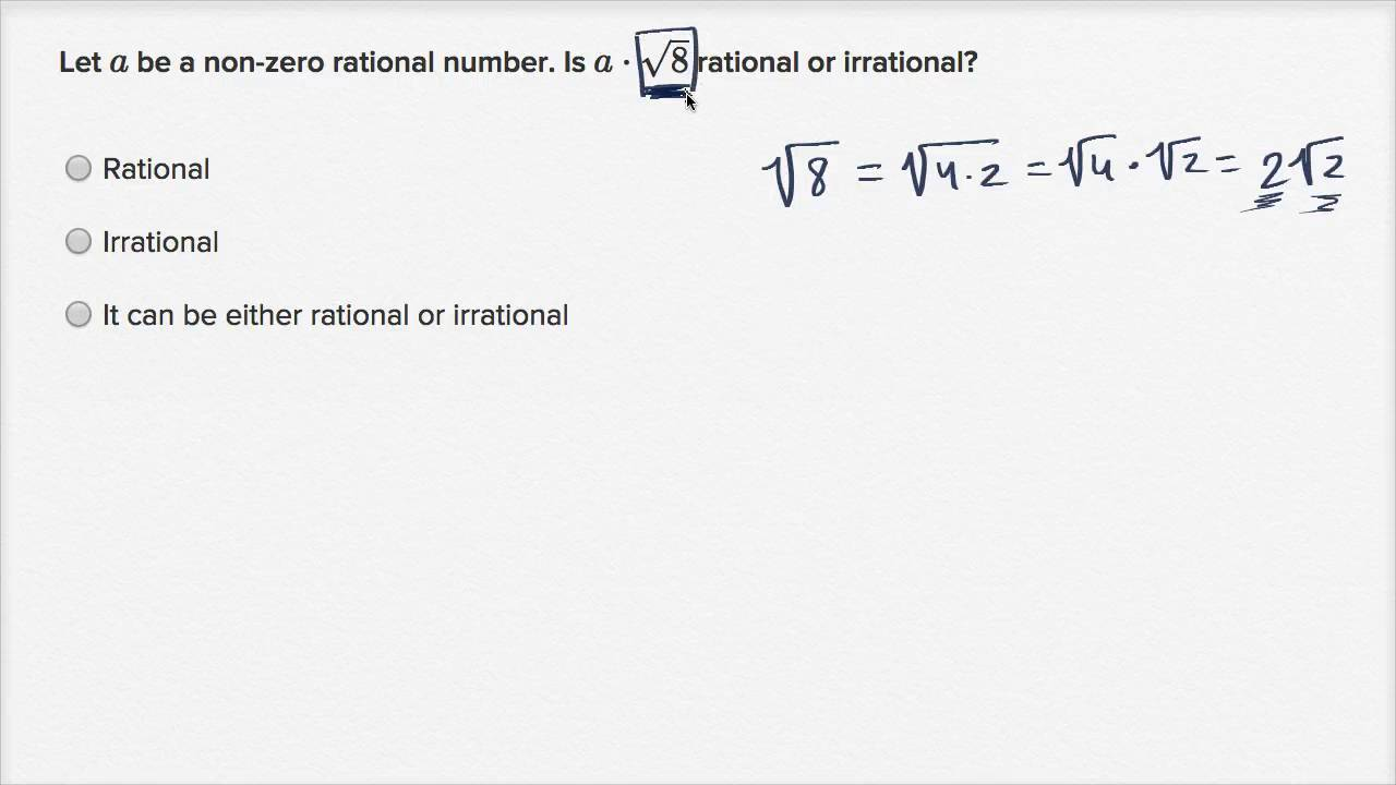 Recognizing Rational Irrational Expressions Unknowns Video Khan Academy It is rational because root 225 gives a rational number 15 so it is rational. recognizing rational irrational