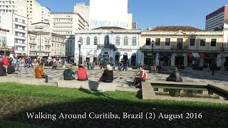 Walking Around Centro Curitiba, Brazil (2) - Aug 2016 - DJI OSMO