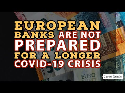 BANK CRISIS? - European Banks Are Not Prepared For A Longer Covid-19 Crisis
