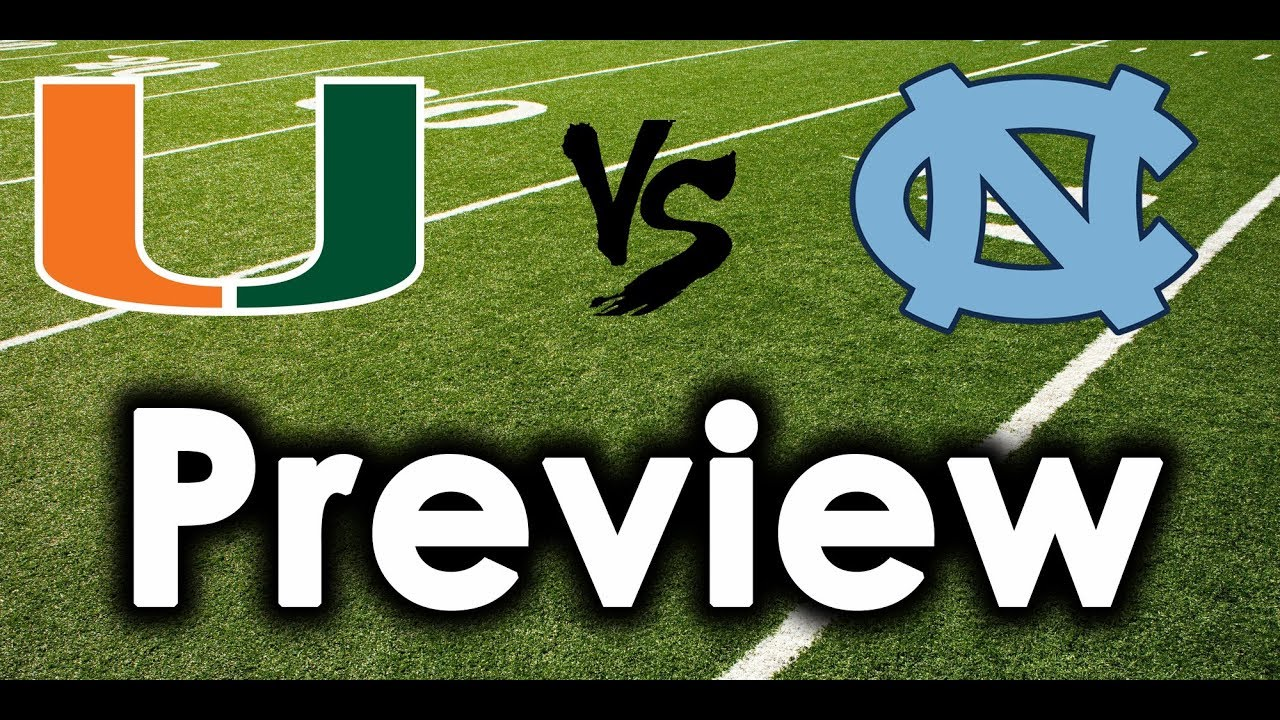 Miami Hurricanes Vs North Carolina Tar Heels Preview Score