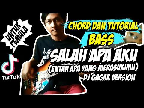 chord-+-tutorial-bass-salah-apa-aku-(entah-apa-yang-merasukimu)---dj-gagak-|-untuk-pemula