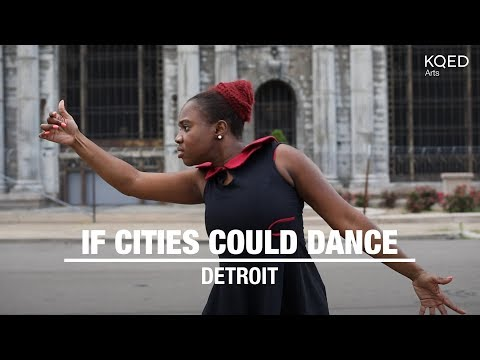 If Cities Could Dance, Detroit | KQED Arts