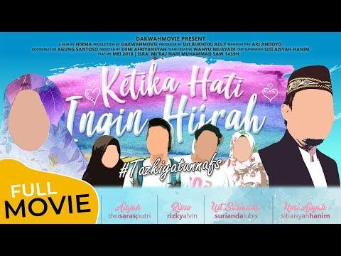 Ketika Hati Ingin Hijrah 2 #tazkiyatunnafs Full Movie 2018
