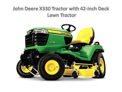 John Deere X330 Tractor with 42-inch Deck Lawn Tractor Price specification  Features